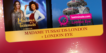 Madame Tussauds + the London Eye